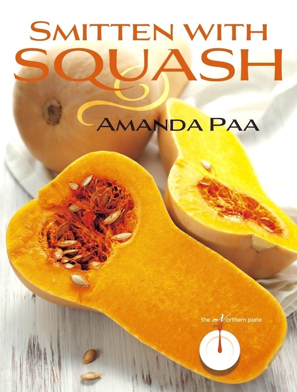 Smitten With Squash A Summer And Winter Squash Cookbook