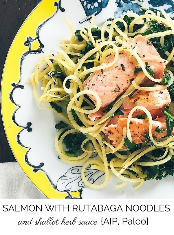 Salmon with Rutabaga Noodles and Shallot Herb Sauce {AIP, paleo, gluten-free}