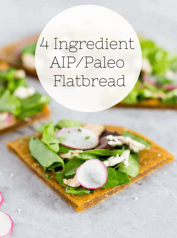 4 Ingredient AIP Flatbread ~ so easy! (paleo, vegan, coconut free)