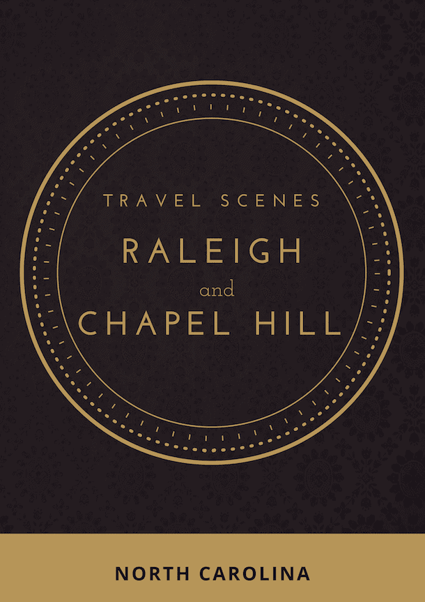 What to See & Where to Eat in Raleigh & Chapel Hill