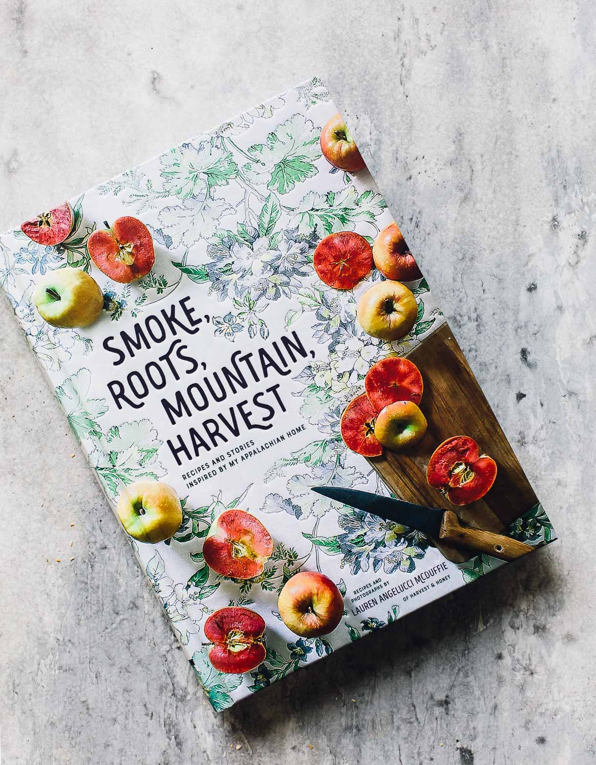 Smoke, Roots, Mountain, Harvest Cookbook by Lauren McDuffie